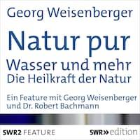 Natur pur: Wasser und mehr