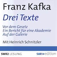 Drei Texte von Franz Kafka