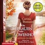 Die Frauen vom Löwenhof – Mathildas Geheimnis