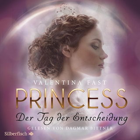 Princess. Der Tag der Entscheidung (Royal-Spin-off)
