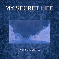 My Secret Life, Vol. 3 Chapter 12