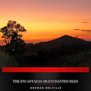 The Encantadas or Enchanted Isles