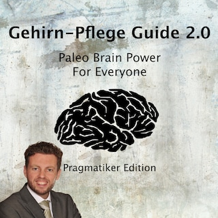 Gehirn-Pflege Guide 2.0