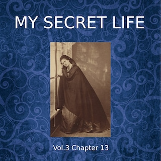 My Secret Life, Vol. 3 Chapter 13