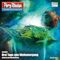 Perry Rhodan 2998: Drei Tage zum Weltuntergang
