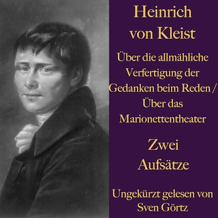 Heinrich von Kleist: Über die allmähliche Verfertigung der Gedanken beim Reden