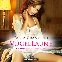VögelLaune / 16 geile erotische Geschichten /  Erotik Audio Story / Erotisches Hörbuch