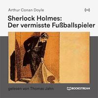 Sherlock Holmes: Der vermisste Fußballspieler