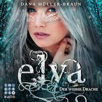 Elya. Der weiße Drache