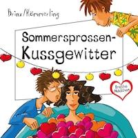 Freche Mädchen: Sommersprossen-Kussgewitter