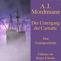 A. J. Mordtmann: Der Untergang der Carnatic.