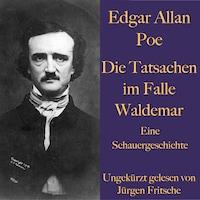 Edgar Allan Poe: Die Tatsachen im Falle Waldemar