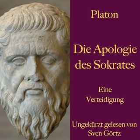 Platon: Die Apologie des Sokrates