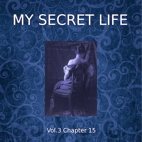 My Secret Life, Vol. 3 Chapter 15