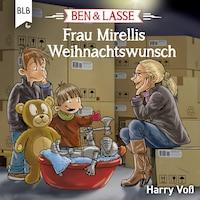 Ben und Lasse - Frau Mirellis Weihnachtswunsch