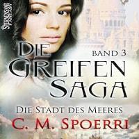 Die Greifen-Saga (Band 3): Die Stadt des Meeres