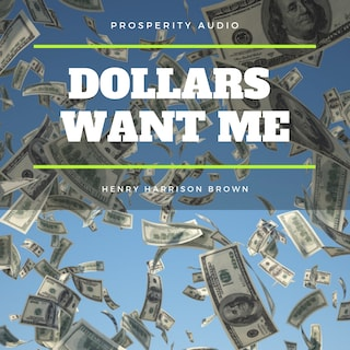 Dollars Want Me: The New Road To Opulence