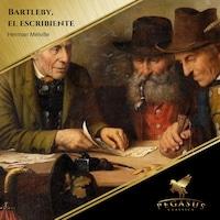 Bartelby el escribiente