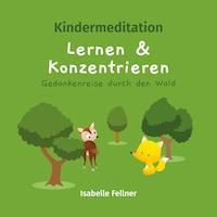 Kindermeditation - Lernen und Konzentrieren - Gedankenreise durch den Wald