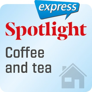 Spotlight express – Coffee and tea