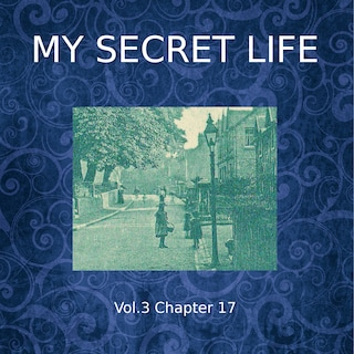 My Secret Life, Vol. 3 Chapter 17