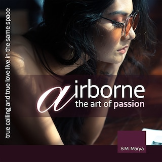 Airborne, the Art of Passion. True Calling and True Love Live in the Same Space