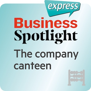 Business Spotlight express – The company canteen