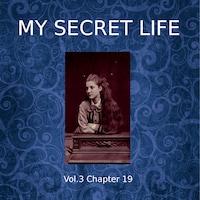 My Secret Life, Vol. 3 Chapter 19