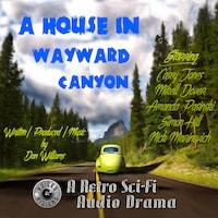 A House in Wayward Canyon