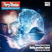 Perry Rhodan 3022: Bulls großes Spiel