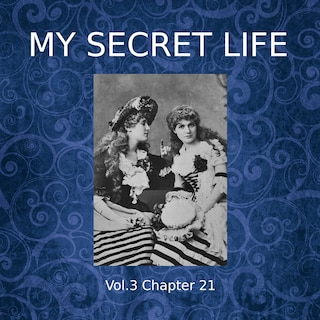 My Secret Life, Vol. 3 Chapter 21