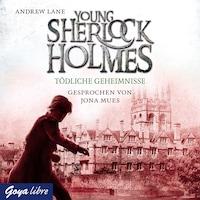 Young Sherlock Holmes. Tödliche Geheimnisse [7]