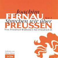 Sprechen wir über Preußen - Vol. 2
