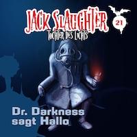 21: Dr. Darkness sagt Hallo