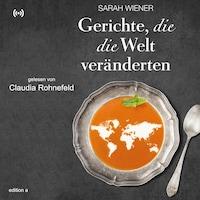 Gerichte, die die Welt verändern