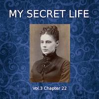 My Secret Life, Vol. 3 Chapter 22