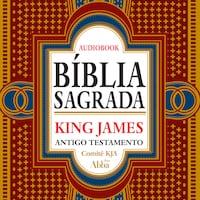 Bíblia Sagrada King James Atualizada - Antigo Testamento