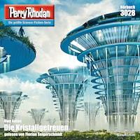 Perry Rhodan 3028: Die Kristallgetreuen