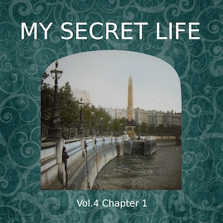 My Secret Life, Vol. 4 Chapter 1