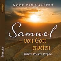 Samuel – von Gott erbeten