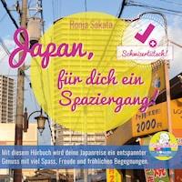 Japan, für dich ein Spaziergang!