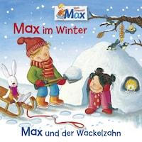 10: Max im Winter / Max und der Wackelzahn