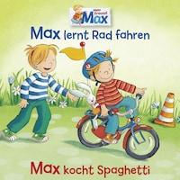 12: Max lernt Rad fahren / Max kocht Spaghetti
