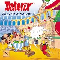 03: Asterix als Gladiator