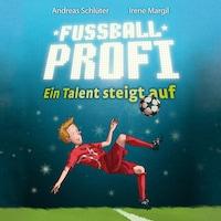 Fußballprofi - Ein Talent steigt auf