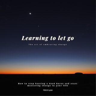 Learning to let go: The art of embracing change