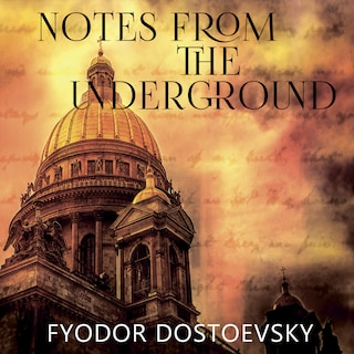 Notes from the Underground (Fyodor Dostoevsky)