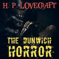 The Dunwich Horror (Howard Phillips Lovecraft)