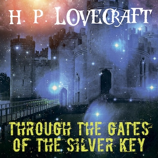 Through the Gates of the Silver Key (Howard Phillips Lovecraft)