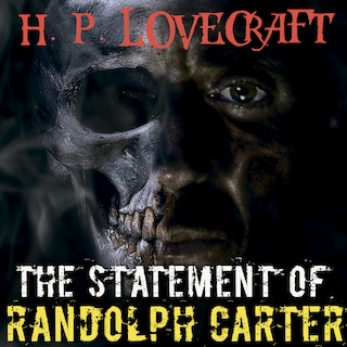 The Statement of Randolph Carter (Howard Phillips Lovecraft)